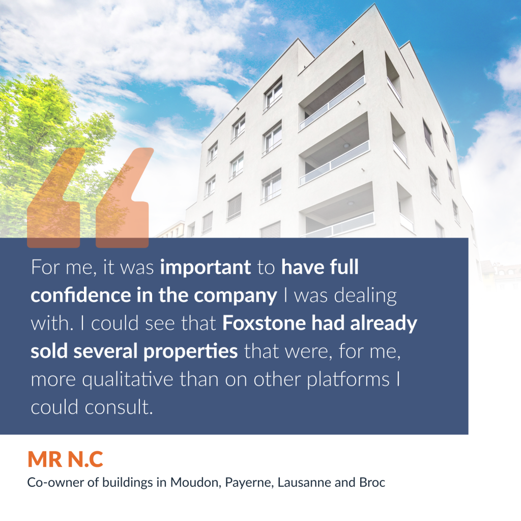 Testimony of Mr. N.C., co-owner of buildings in Moudon, Payerne, Lausanne and Broc