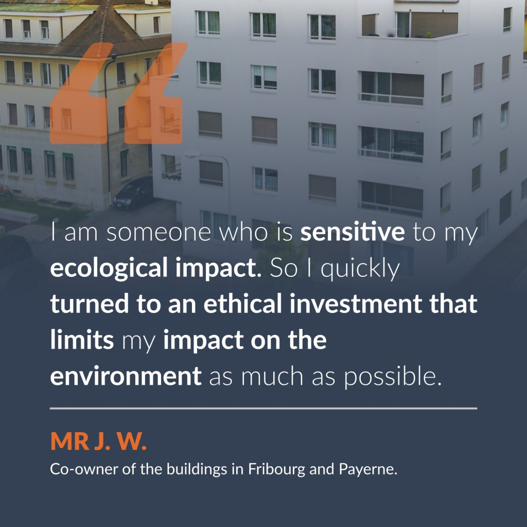 Testimony of Mr J. W, co-owner of the buildings in Fribourg and Payerne