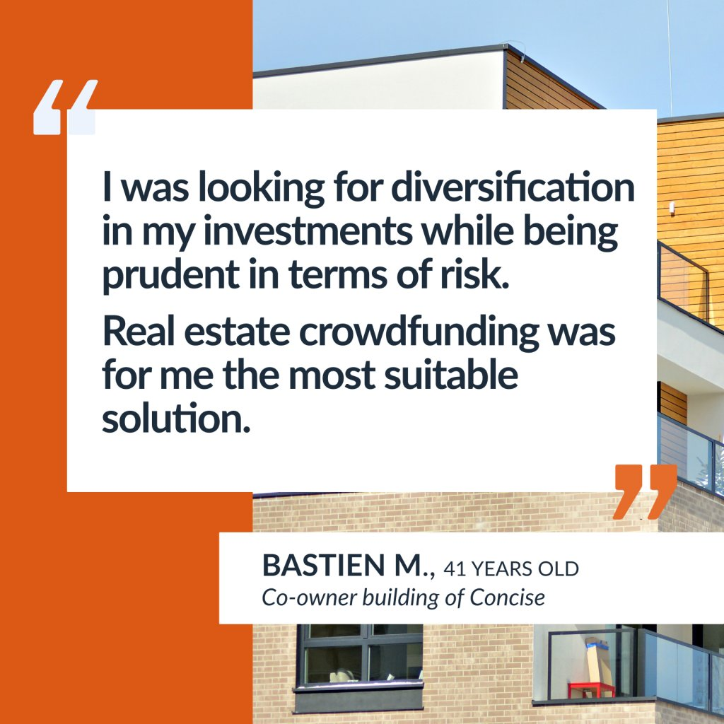 Testimony of Bastien M., real estate investor in Concise