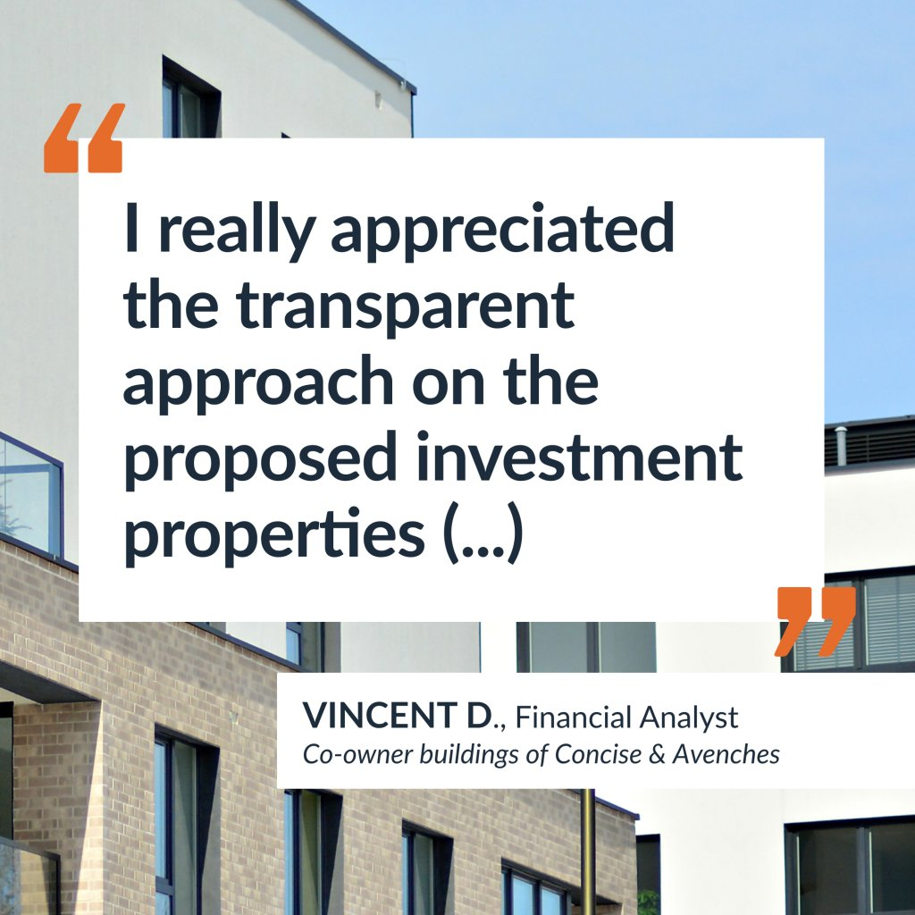 Testimony of Vincent D., real estate investor in Avenches and Concise